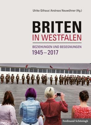 Briten in Westfalen von Gilhaus,  Ulrike, Neuwöhner,  Andreas