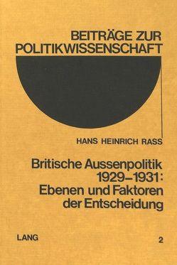 Britische Aussenpolitik 1929-1931: Ebenen und Faktoren der Entscheidung von Rass,  Hans Heinrich
