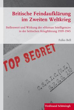 Britische Feindaufklärung im Zweiten Weltkrieg von Bell,  Falko
