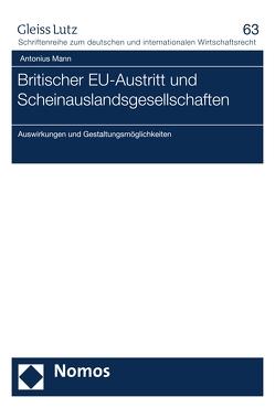 Britischer EU-Austritt und Scheinauslandsgesellschaften von Mann,  Antonius