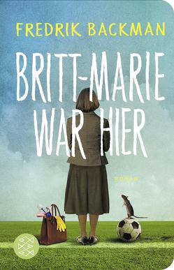 Britt-Marie war hier von Backman,  Fredrik, Werner,  Stefanie
