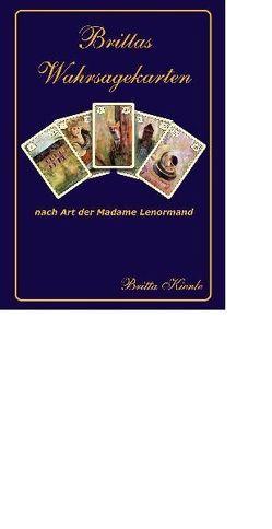 Brittas Wahrsagekarten nach Art der Madame Lenormand von Kienle,  Britta