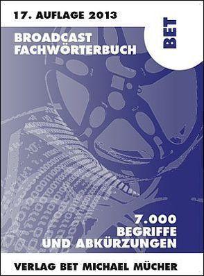 Broadcast Fachwörterbuch von Mücher,  Michael