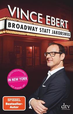 Broadway statt Jakobsweg von Ebert,  Vince