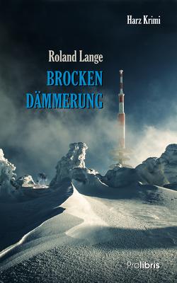 Brockendämmerung von Lange,  Roland