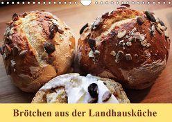 Brötchen aus der Landhausküche (Wandkalender 2019 DIN A4 quer)