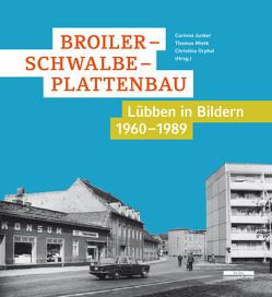 Broiler – Schwalbe – Plattenbau von Junker,  Corinna, Mietk,  Thomas, Orphal,  Christina