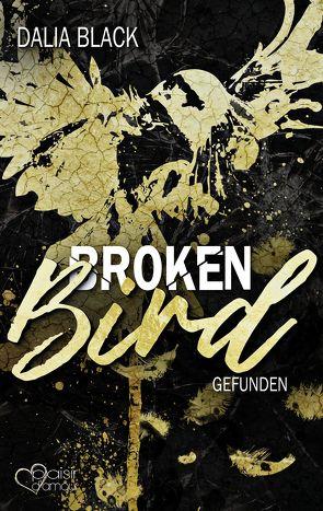 Broken Bird: Gefunden von Black,  Dalia