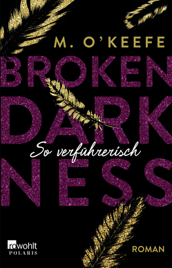Broken Darkness. So verführerisch von Koonen,  Angela, O'Keefe,  M.