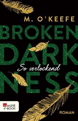 Broken Darkness. So verlockend von Koonen,  Angela, O'Keefe,  M.