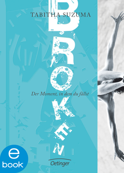Broken – Der Moment, in dem du fällst von Kopp,  Suse, Ott,  Bernadette, Suzuma,  Tabitha, Weise,  Frauke