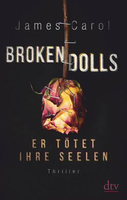 Broken Dolls – Er tötet ihre Seelen von Carol,  James, Ströle,  Wolfram