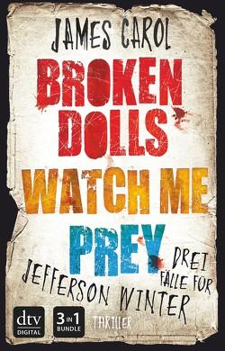 Broken dolls – Watch me – Prey von Carol,  James, Reinhart,  Franka, Ströle,  Wolfram