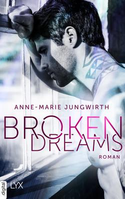 Broken Dreams von Jungwirth,  Anne-Marie