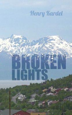 Broken Lights von Kardel,  Henry