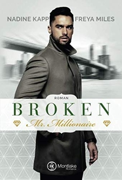 Broken Mr. Millionaire von Kapp,  Nadine, Miles,  Freya