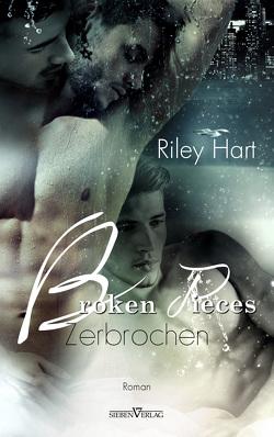Broken Pieces – Zerbrochen von Hart,  Riley, Pranga,  Sylvia