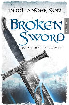 Broken Sword – Das zerbrochene Schwert von Anderson,  Poul