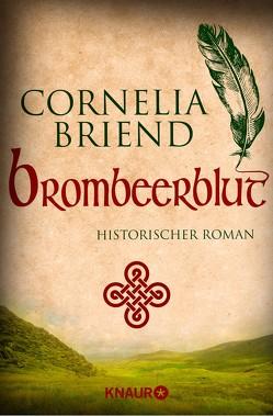 Brombeerblut von Briend,  Cornelia