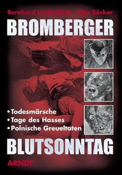 Bromberger Blutsonntag von Bäcker,  Otto, Lindenblatt,  Bernhard