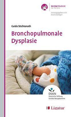 Bronchopulmonale Dysplasie von Guido,  Stichtenoth