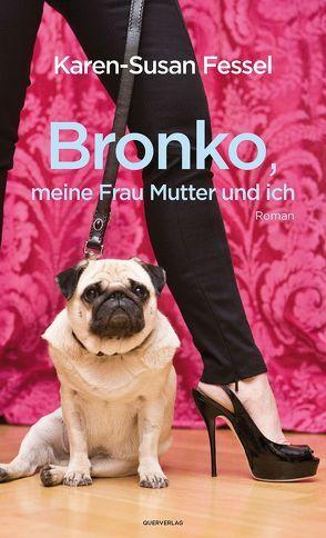 Bronko, meine Frau Mutter und ich von Fessel,  Karen-Susan
