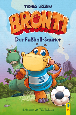 Bronti – Der Fußball-Saurier von Brezina,  Thomas, Tambuscio,  Pablo