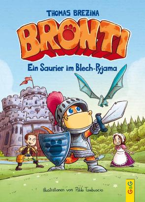 Bronti – Ein Saurier im Blech-Pyjama von Brezina,  Thomas, Tambuscio,  Pablo