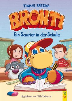 Bronti – Ein Saurier in der Schule von Brezina,  Thomas, Tambuscio,  Pablo