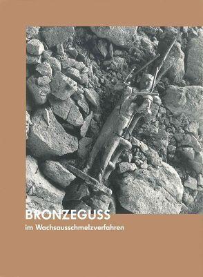 Bronzeguß im Wachsausschmelzverfahren von Hartog,  Arie, Rudloff,  Martina, Wiegartz,  Veronika