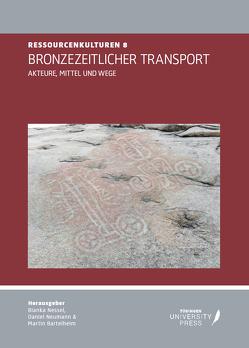 Bronzezeitlicher Transport von Bartelheim,  Martin, Nessel,  Bianca, Neumann,  Daniel