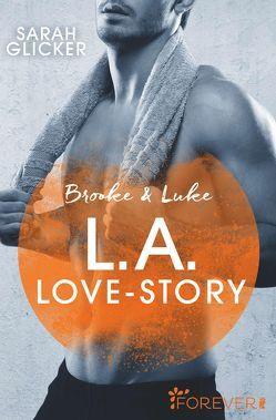Brooke & Luke – L.A. Love Story von Glicker,  Sarah