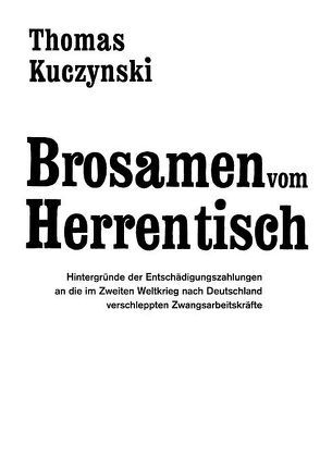 Brosamen vom Herrentisch von Kuczynski,  Thomas