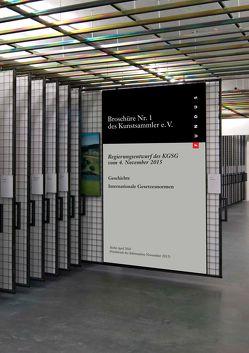 Broschüre Nr. 1 des Kunstsammler e.V.: Regierungsentwurf des Kulturgutschutzgesetzes (KGSG) vom 4. November 2015 von Falckenberg,  Harald, Fromm,  Hartmut, Hartung,  Hannes