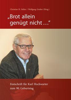 """""""Brot allein genügt nicht …"""" von Gruber,  Wolfgang, Stifter,  Christian H"""