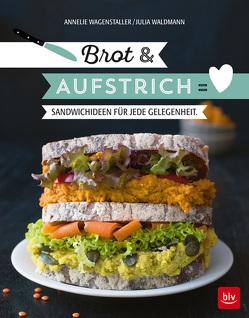 Brot & Aufstrich von Raider,  Peter, Wagenstaller,  Annelie, Waldmann,  Julia Fiona