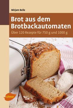 Brot aus dem Brotbackautomaten von Beile,  Mirjam