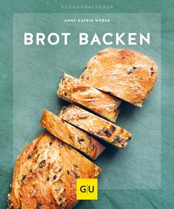 Brot backen von Weber,  Anne-Katrin