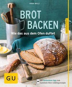 Brot backen von Walz,  Anna