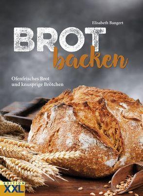 Brot backen von Bangert,  Elisabeth