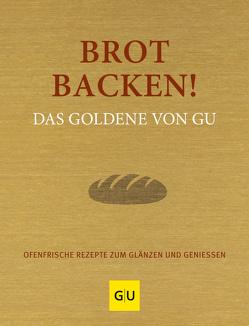 Brot backen! Das Goldene von GU von Andreas,  Adriane, Redies,  Alessandra