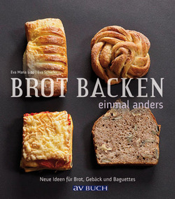 Brot backen einmal anders von Lipp,  Eva Maria, Schiefer,  Eva