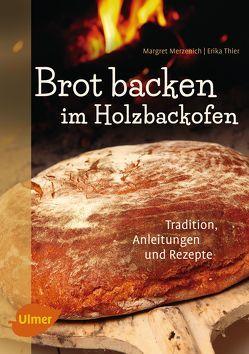 Brot backen im Holzbackofen von Merzenich,  Margret, Thier,  Erika
