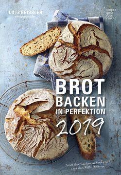 Brot backen in Perfektion 2019 von ALPHA EDITION, Becker Joest Volk Verlag, Geißler,  Lutz