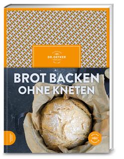 Brot backen ohne Kneten von Dr. Oetker