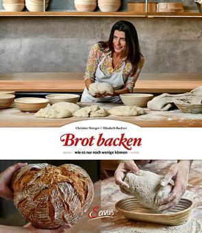 Brot backen, wie es nur noch wenige können von Metzger,  Christine, Ruckser,  Elisabeth