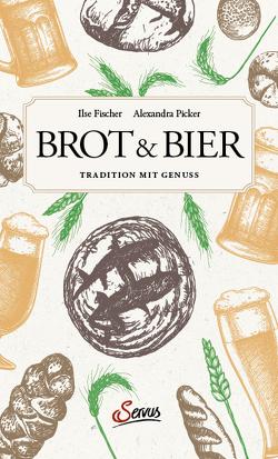 Brot & Bier von Fischer,  Ilse, Picker,  Alexandra