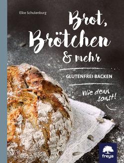 Brot, Brötchen & mehr von Schulenburg,  Elke