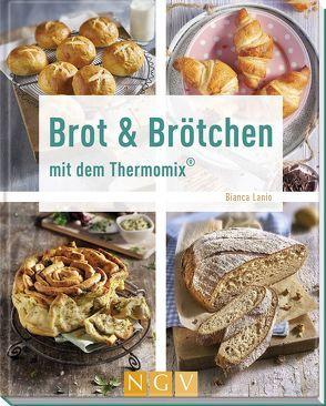 Brot & Brötchen mit dem Thermomix® von Lanio,  Bianca