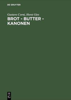 Brot – Butter – Kanonen von Corni,  Gustavo, Gies,  Horst